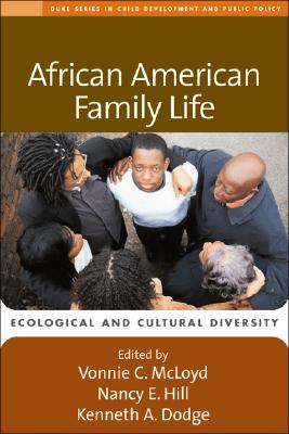 African American Family Life By McLoyd, Vonnie C. (EDT)/ Hill, Nancy E. (EDT)/ Dodge, Kenneth A. (EDT)